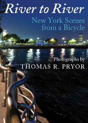 cover for Thomas R. Pryor's River to River:  New York Scenes From a Bicycle