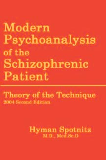 cover art of Hyman Spotnitz's Modern Psychoanalysis of the Schizophrenic Patient